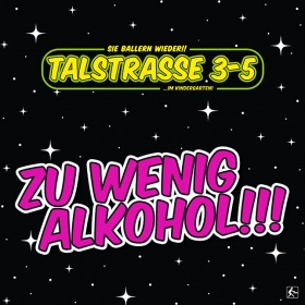 TALSTRASSE 3-5 - ZU WENIG ALKOHOL